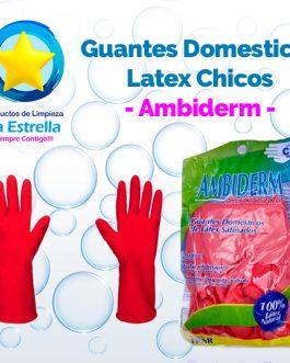GUANTES DOMESTICOS LATEX CHICOS // AMBIDERM