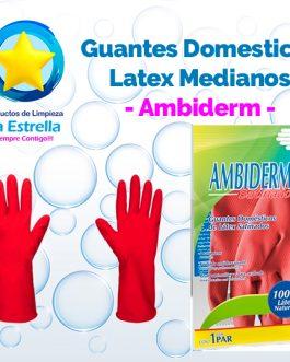 GUANTES DOMESTICOS LATEX MEDIANOS // AMBIDERM